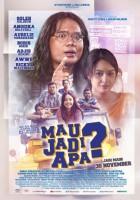 Download Mau Jadi Apa? (2017) Full Movie Gratis