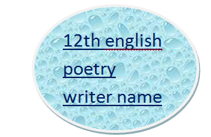 12th class english poetry writer name