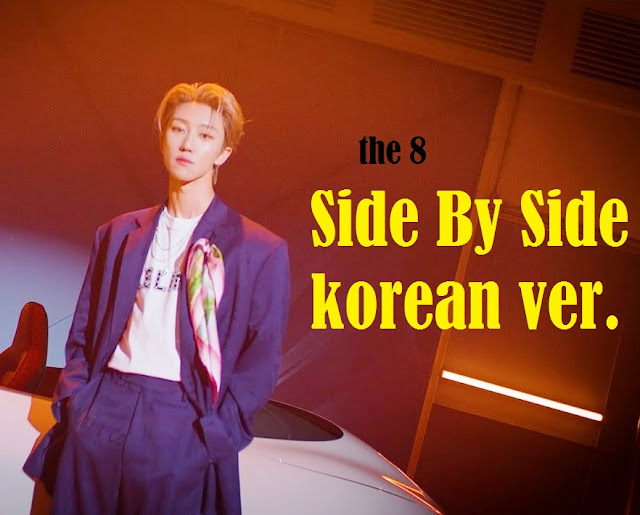 Lirik lagu THE 8 Side By Side (Korean Ver.) dan Terjemahan