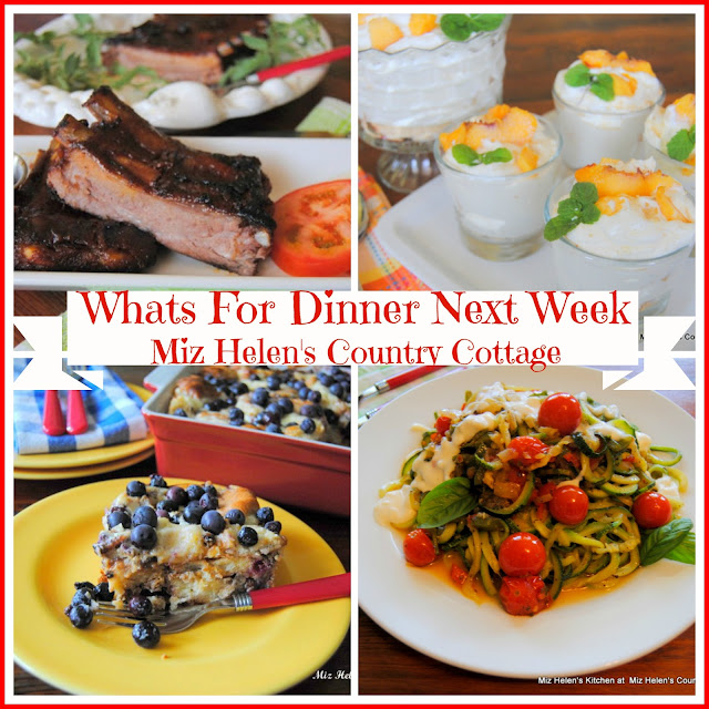 Whats For Dinner Next Week 6-24-18 at Miz Helen's Country Cottage