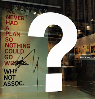 『Why Not Associates - We Never Had a Plan So Nothing Could Go Wrong 予定は失敗のもと。未定は成功のもと。』