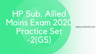 HP Sub. Allied Mains Exam 2020 Practice Set -2(GS)