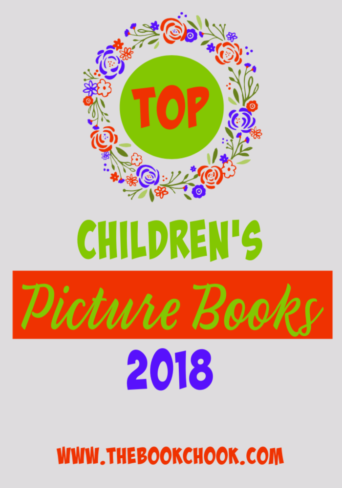 The Book Chook My Top Children S Picture Books For 2018