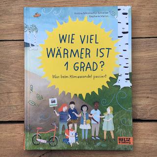 """Sachbuch Klimawandel für Kinder: """"Wie viel wärmer ist 1 Grad? Was beim Klimawandel passiert"""" von Kristina Scharmacher-Schreiber, illustriert von Stephanie Marian, erschienen im Verlag Beltz & Gelberg"""