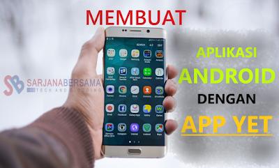 Membuat Aplikasi Android dengan Mudah Menggunakan APPYET