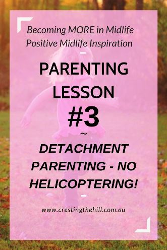 Detachment Parenting means giving your children independence - not hovering over them 24/7 - allow them to develop independence. #parenting