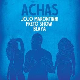 Achas (Com Preto Show e Blaya)