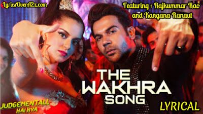 The Wakhra Song Lyrics - Judgementall Hai Kya