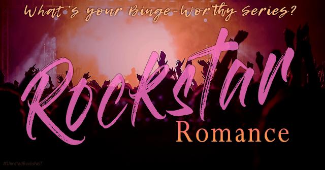Binge-Worthy: Rockstar Romance