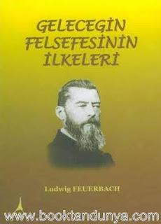 Ludwig Feuerbach - Geleceğin Felsefesinin İlkeleri