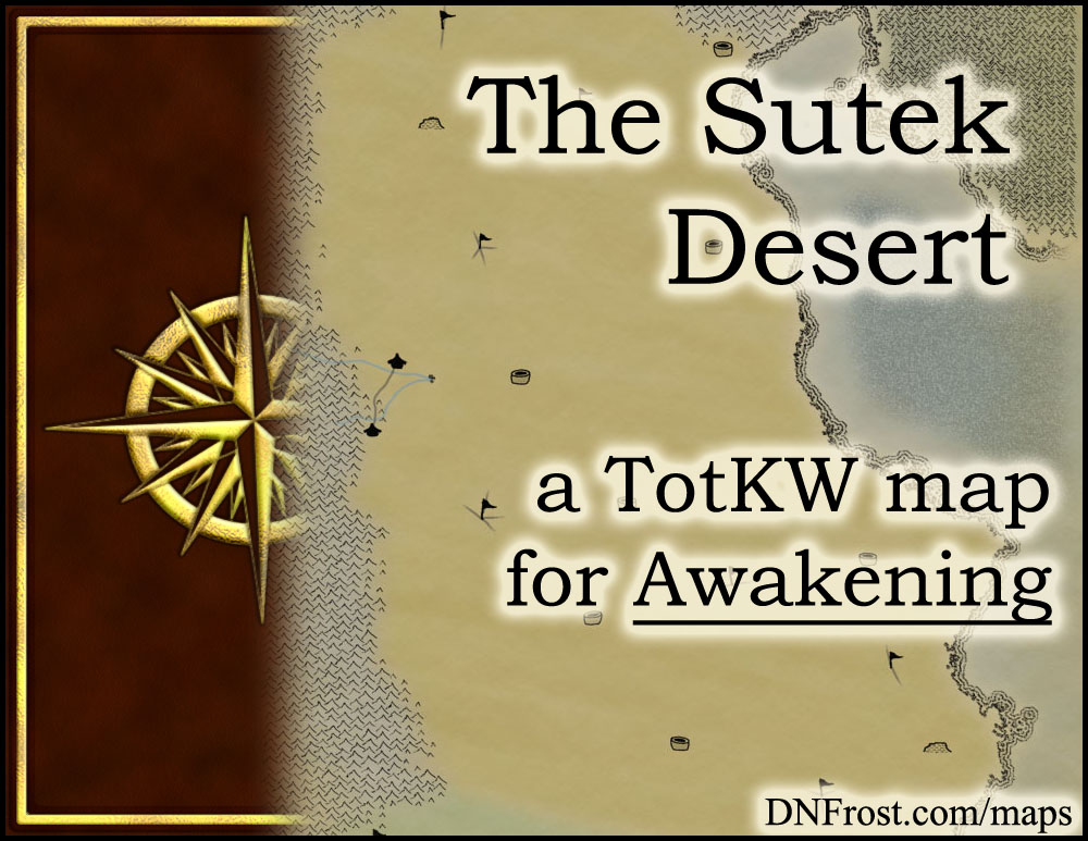 The Sutek Desert: eternal sands of the mystic Dua Dara www.DNFrost.com/maps #TotKW A map for Awakening by D.N.Frost @DNFrost13 Part 4 of a series.