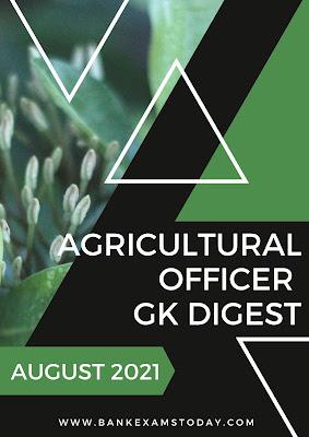 Agricultural Officer GK Digest: August 2021