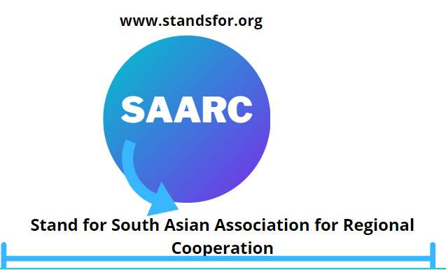 SAARC- Stand for South Asian Association for Regional Cooperation