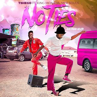 Tshego - No Ties (Amapiano Remix) (feat. King Monada & MFR Souls) ( 2020 ) [DOWNLOAD]