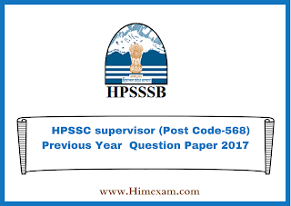 HPSSC supervisor (Post Code-568) Previous Year  Question Paper 2017