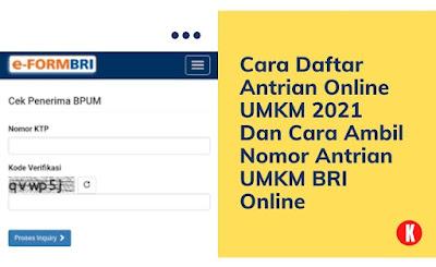 Cara Daftar Antrian Online UMKM 2021 Dan Cara Ambil Nomor Antrian UMKM BRI Online