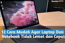 12 Cara  Agar Laptop Dan Notebook Tidak Lemot