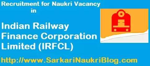 Sarkari-Naukri Vacancy Recruitment in IRFC Limited