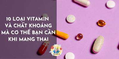 10 loại vitamin và chất khoáng mà cơ thể bạn cần khi mang thai
