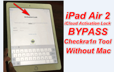 Apple ipad Air 2 iCloud IdiCloud Activation Lock BypassRemovecheckra1n Tool