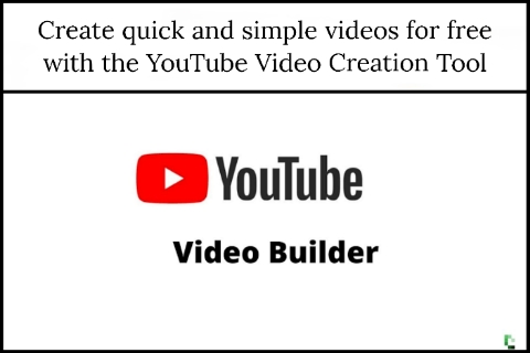 Create quick and simple videos for free with the YouTube Video Creation Tool