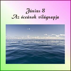 Június 8 - Az óceánok világnapja