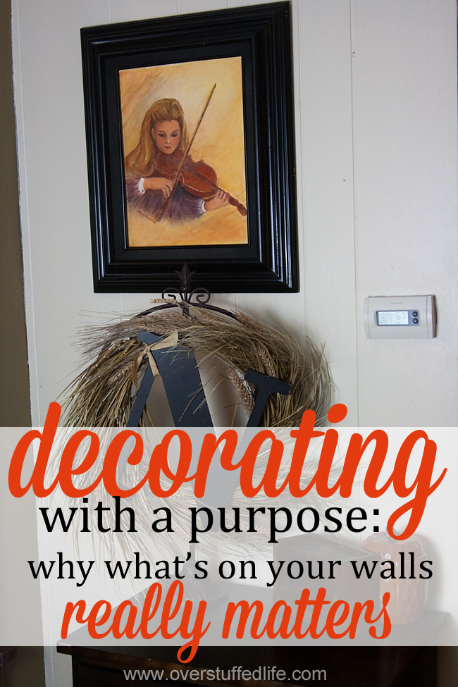 Did you know you can teach your children what you value by simply decorating your home? #overstuffedlife