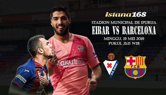 Prediksi Eibar Vs Barcelona 18 Mei 2019