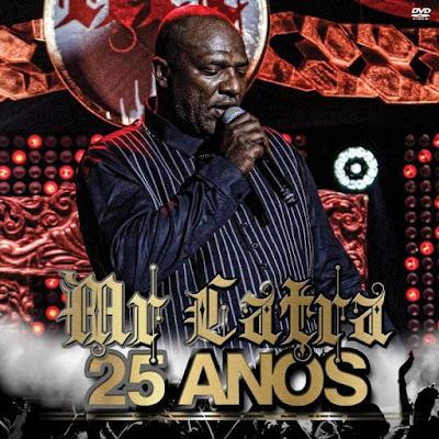 Baixar - MR Catra - CD 25 Anos de Carreira - 2016
