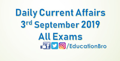 Daily Current Affairs 3rd September 2019 For All Government Examinations