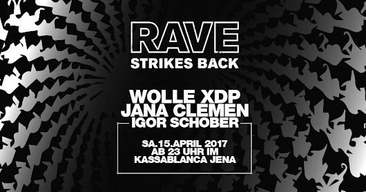April 15 - Kassablanca Jena: Rave Strikes Back!