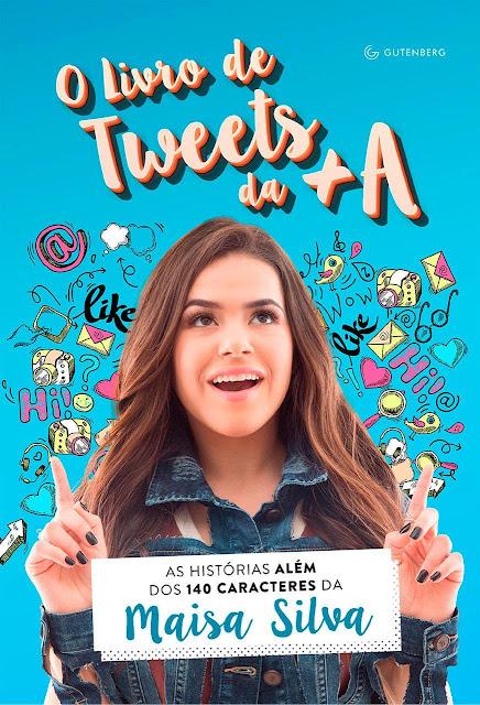 O livro de tweets da +A As histórias além dos 140 caracteres da Maisa Silva - Maisa Silva