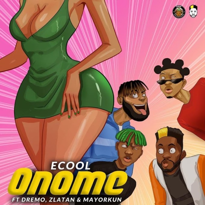 "Ecool, Mayorkun, Zlatan, Dremo – ""ONOME"" (Visualizer) #Arewapublisize"