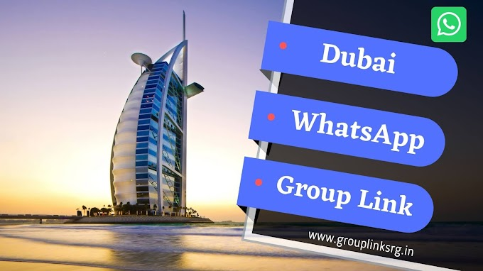 500+ New Dubai WhatsApp Group Link - Join Now