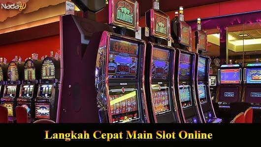 Langkah Cepat Main Slot Online