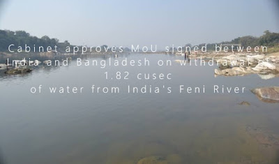 Cabinet approves MoU signed between India and Bangladesh on withdrawal of 1.82 cusec of water from India's Feni River