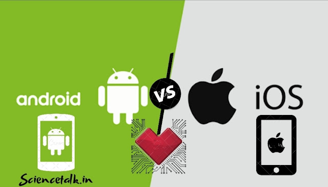 ANDROID VS IOS WHICH IS BETTER ?  | SCIENCETALK.IN
