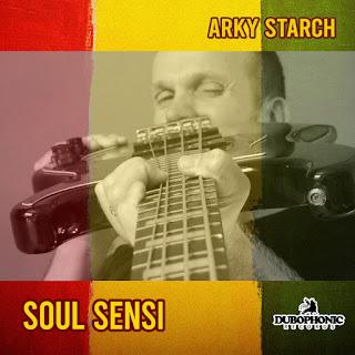 Arky Starch - Soul Sensi / Dubophonic Records 2020