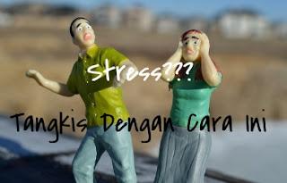 Stress?? Tangkis Dengan Cara Ini