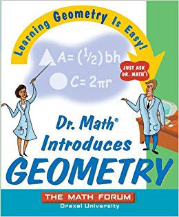 GEOMETRY:- LEARNING GEOMETRY IS EASY! JUST ASK DR MATH!