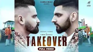 Checkout New Song Takeover lyrics penned and sung by Simar Bhangu & Sagar Kaka