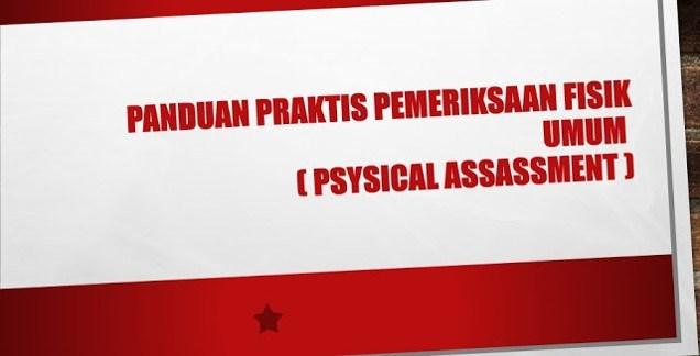 Panduan Praktis Pemeriksaan Fisik Umum (Psysical Assassment)
