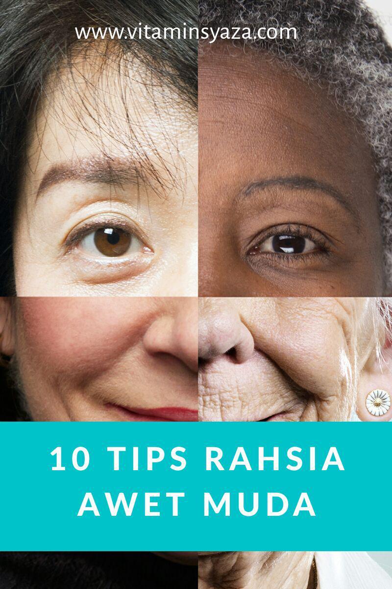 10 Tips Rahsia Awet Muda (Cara nak Bagi Kulit Flawless)