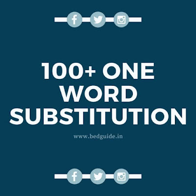 One Word Substitution For B.ed Entrance Exam