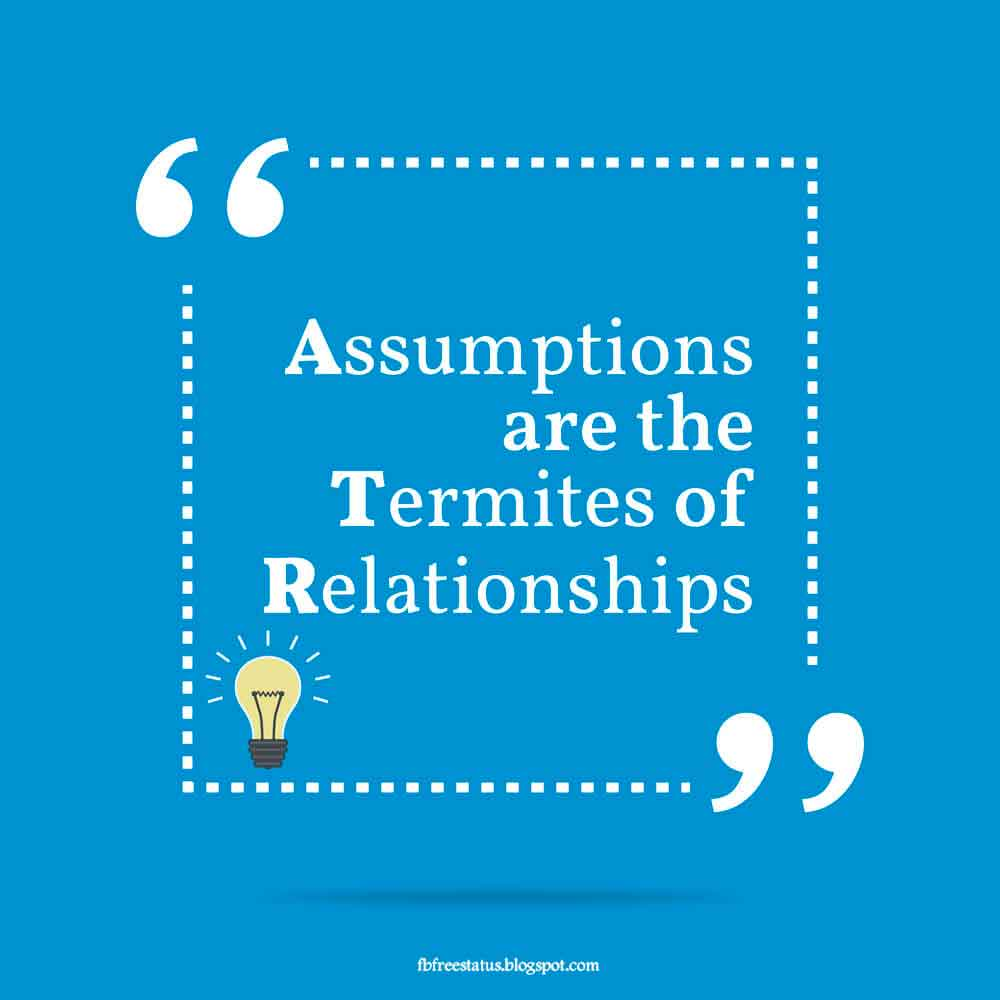 """Assumptions are the termites of relationships."" - Henry Winkler quote"