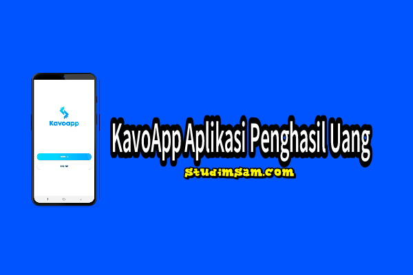 kavoapp aplikasi penghasil uang
