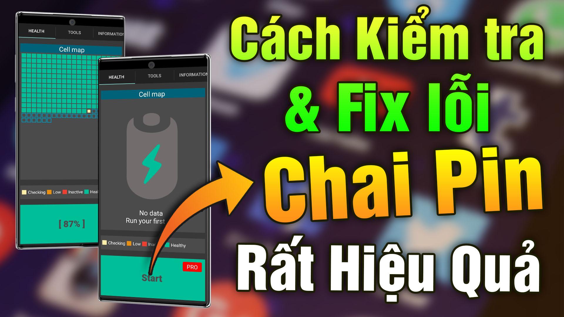 Ứng dụng kiểm tra và sửa lỗi Chai Pin trên điện thoại Android hiệu quả nhất 2021