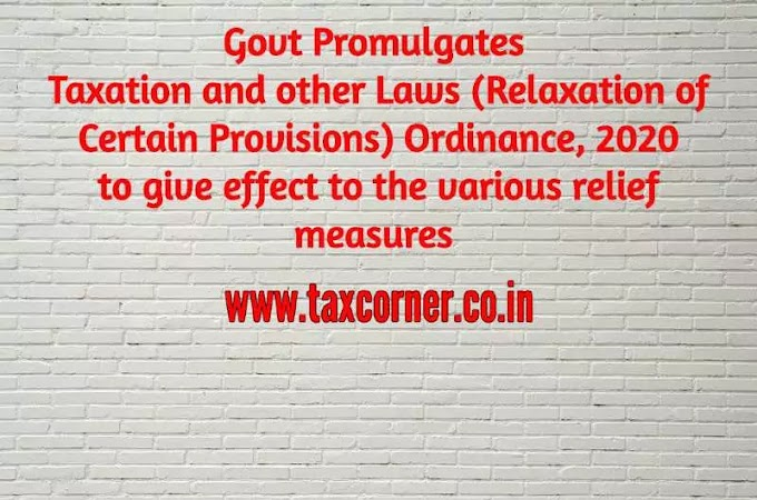 Govt promulgates Taxation and other Laws (Relaxation of Certain Provisions) Ordinance, 2020
