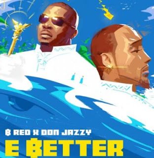 B-Red ft Don Jazzy - E Better