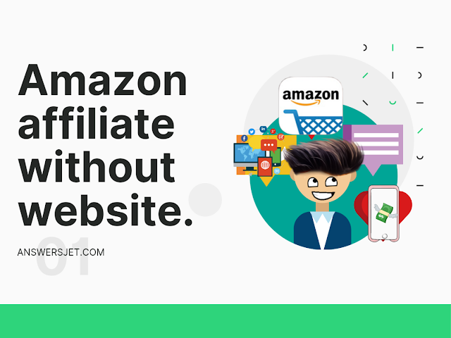 10 Ways to Earn from Amazon affiliate without Website